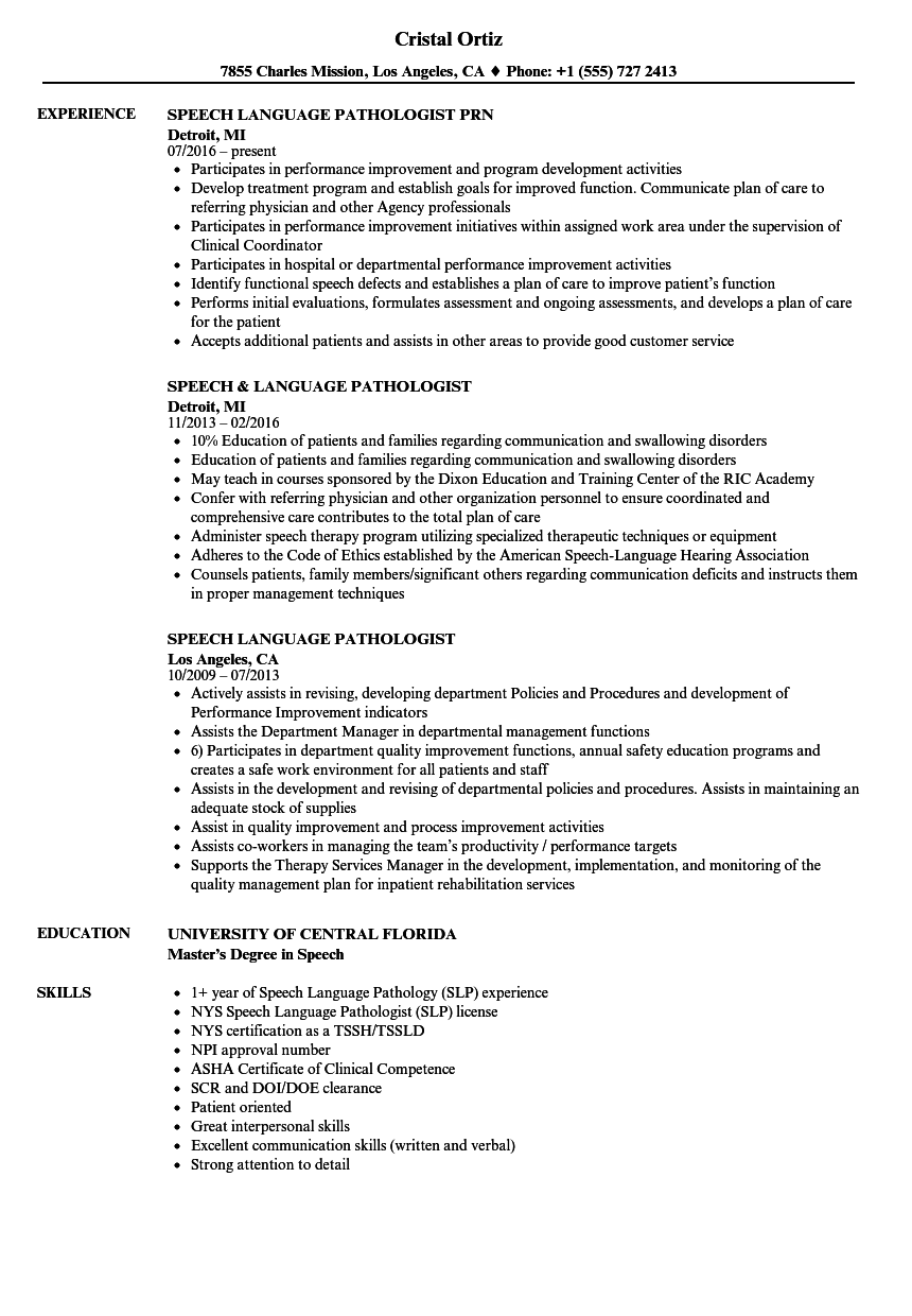 speech therapy resume I'm a speech language pathologist in the boston area looking to work with either  children or adults, in a school-based or medical setting.